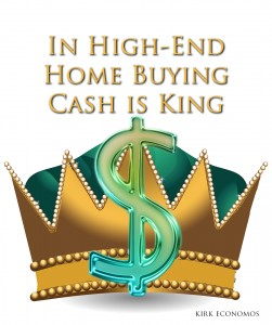 In High-End Homes, Cash is King